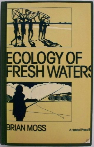 Ecology of Fresh Waters: Moss, Brian