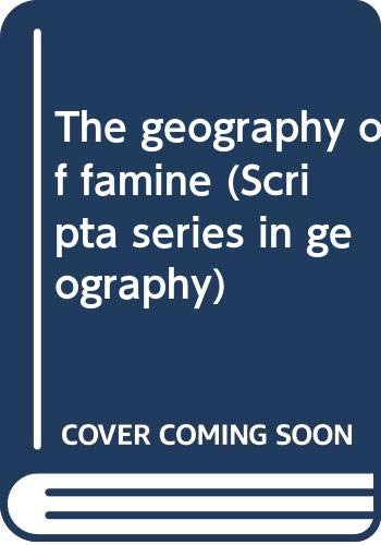 9780470269565: The geography of famine (Scripta series in geography)