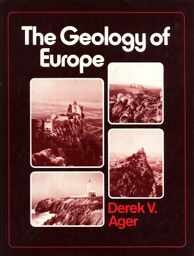 The Geology of Europe: A Regional Approach: Ager, D. V.