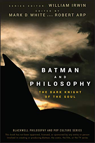 9780470270301: Batman and Philosophy: The Dark Knight of the Soul (The Blackwell Philosophy and Pop Culture Series)
