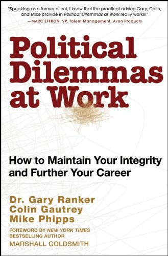 9780470270400: Political Dilemmas at Work: How to Maintain Your Integrity and Further Your Career