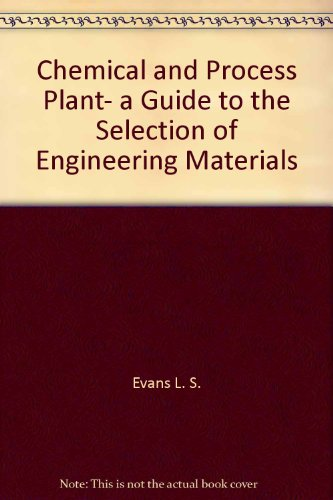 9780470270646: Chemical and process plant, a guide to the selection of engineering materials