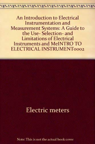 9780470270929: An introduction to electrical instrumentation and measurement systems: A guide to the use, selection, and limitations of electrical instruments and measurement systems