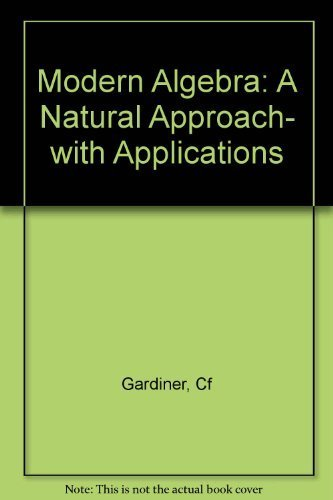 9780470271155: Modern algebra: A natural approach, with applications (Ellis Horwood series in mathematics and its applications)