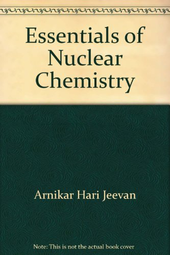 9780470271766: Essentials of nuclear chemistry