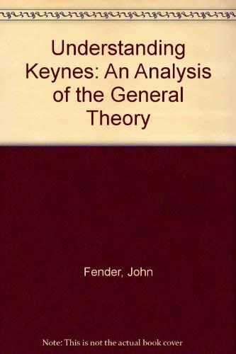 9780470271971: Understanding Keynes: An Analysis of the General Theory