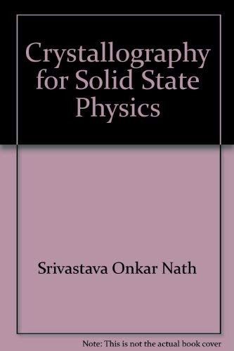 Crystallography for solid state physics: Verma, Ajit Ram