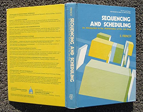 Sequencing & Scheduling: An Introduction to the: French, Simon