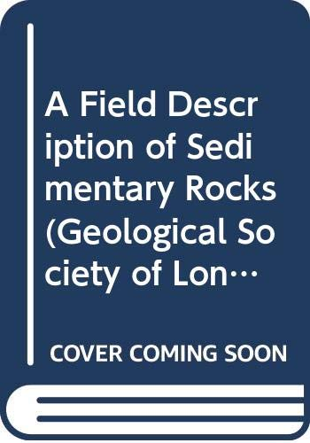 9780470272398: Field Description of Sedimentary Rocks (Geological Society of London handbook series)