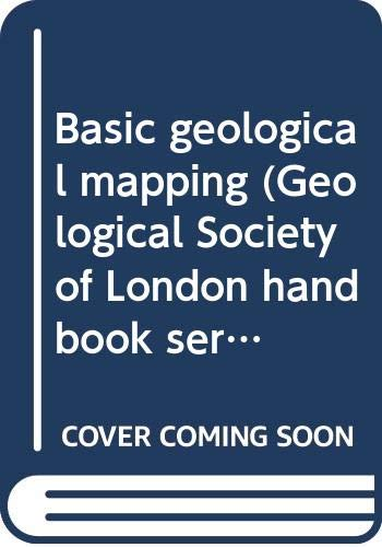 9780470272503: Basic geological mapping (Geological Society of London handbook series)