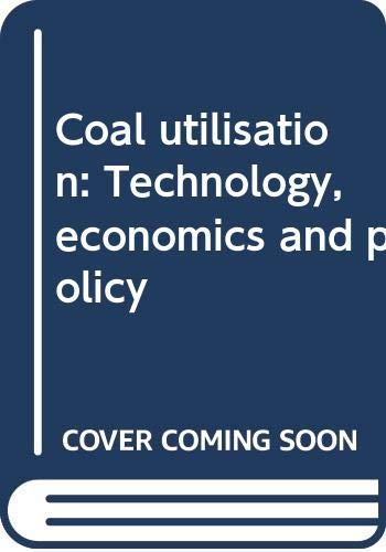 9780470272725: Coal utilisation: Technology, economics and policy