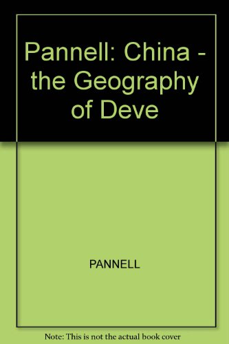 9780470273760: Pannell: China - the Geography of Deve (Scripta series in geography)