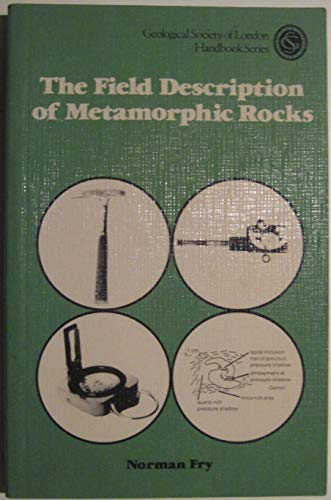 9780470274859: WIE The Field Description of Metamorphic Rocks (Geological Society of London Handbook Series)