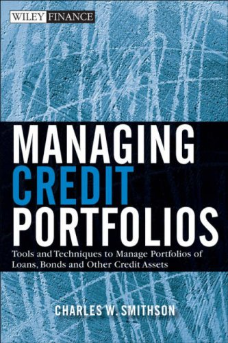 9780470274866: Managing Credit Portfolios: Tools and Techniques to Manage Portfolios of Loans, Bond, and Other Credit Assets (Wiley Finance Series)