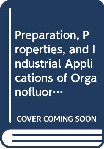 9780470275269: Preparation, Properties, and Industrial Applications of Organofluorine Compounds