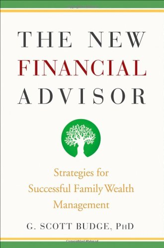 9780470275306: The New Financial Advisor: Strategies for Successful Family Wealth Management