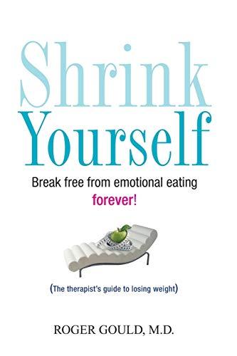 9780470275375: Shrink Yourself: Break Free from Emotional Eating Forever