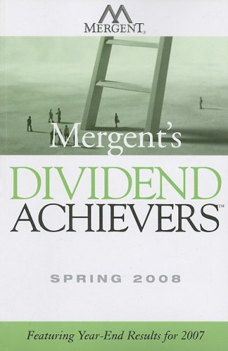 Mergent's Dividend Achievers Spring 2008: Featuring Year-End Results for 2007 (0470275626) by DIV