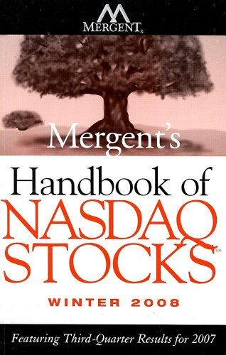 Mergent's Handbook of NASDAQ Stocks Winter 2008: Featuring Third-Quarter Results for 2007 (047027574X) by NAS