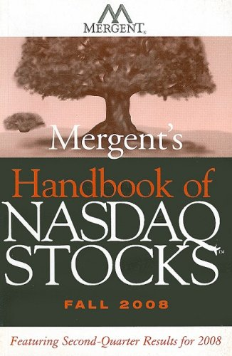 Mergent's Handbook of NASDAQ Stocks Fall 2008: Featuring 2nd Quarter Results for 2008 (0470275774) by NAS