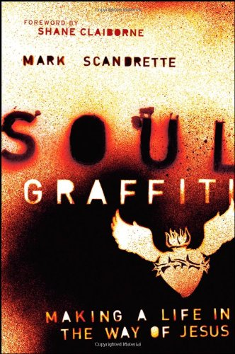 9780470276624: Soul Graffiti: Making a Life in the Way of Jesus