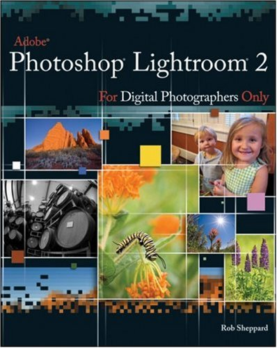 9780470278048: Adobe Photoshop Lightroom 2 for Digital Photographers Only (For Only)
