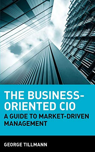 9780470278123: The Business-Oriented CIO: A Guide to Market-Driven Management