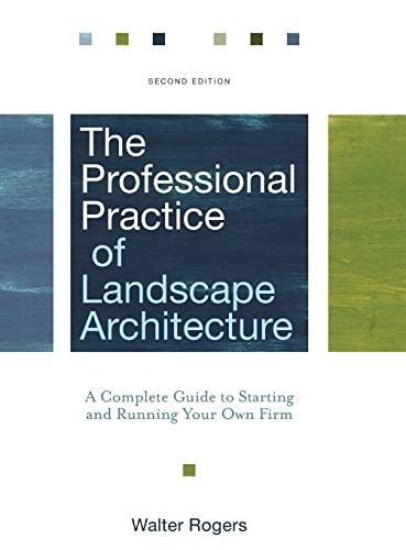 9780470278369: The Professional Practice of Landscape Architecture: A Complete Guide to Starting and Running Your Own Firm