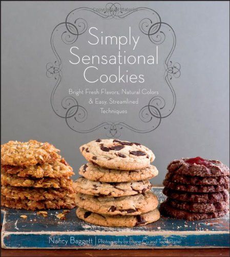 9780470278680: Simply Sensational Cookies: Bright Fresh Flavors, Natural Colors & Easy, Streamlined Techniques