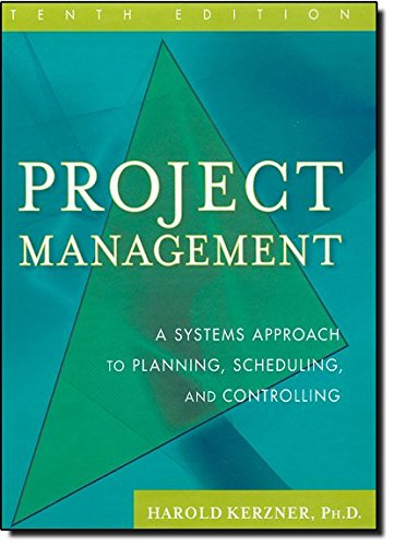 Project Management: A Systems Approach to Planning,: Harold Kerzner Ph.D.