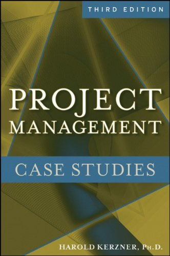 Project Management Case Studies: Harold Kerzner Ph.D.