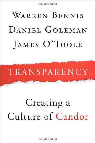 Transparency. how leaders create a culture of candor