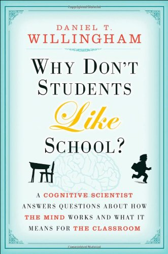 9780470279304: Why Don't Students Like School?: A Cognitive Scientist Answers Questions About How the Mind Works and What It Means for the Classroom