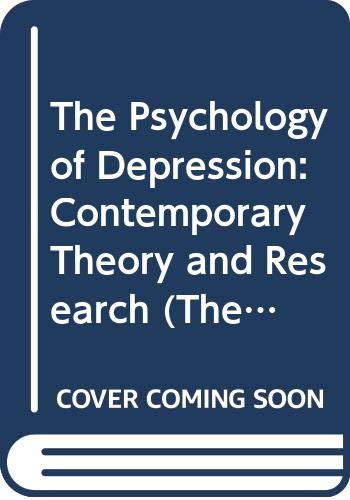 9780470280843: The Psychology of Depression: Contemporary Theory and Research (The series in clinical psychology)