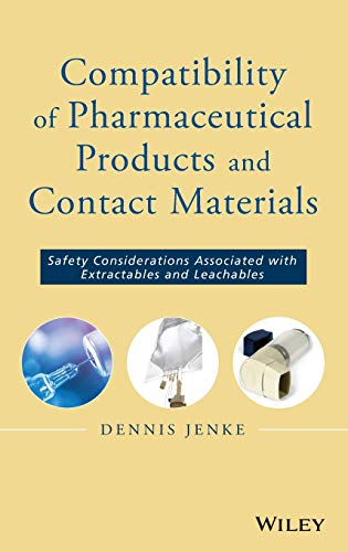 9780470281765: Compatibility of Pharmaceutical Prodcuts and Contact Materials: Safety Considerations Associated with Extractables and Leachables