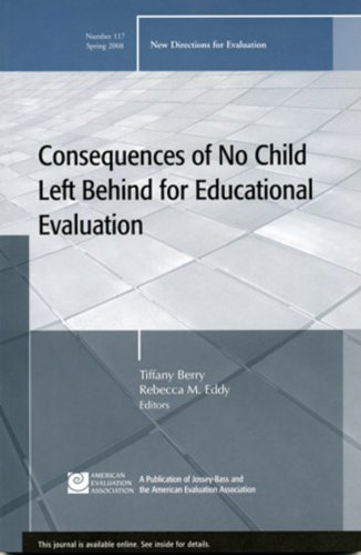 9780470282380: Consequences of No Child Left Behind on Educational Evaluation: New Directions for Evaluation, Number 117 (J-B PE Single Issue (Program) Evaluation)