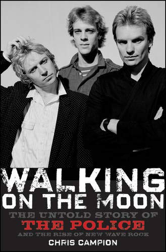 Walking on the Moon: The Untold Story: Campion, Chris