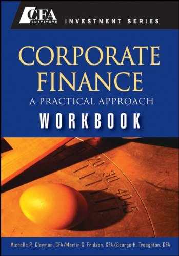9780470282434: Corporate Finance: A Practical Approach Workbook