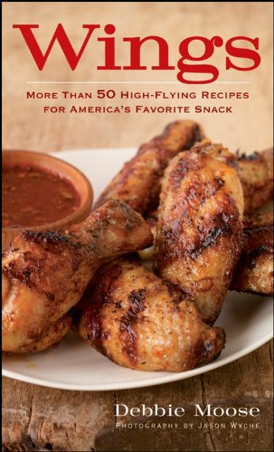 9780470283479: Wings: More Than 50 High-Flying Recipes for America's Favorite Snack