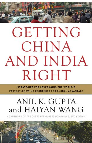 9780470284247: Getting China and India Right: Strategies for Leveraging the World's Fastest Growing Economies for Global Advantage