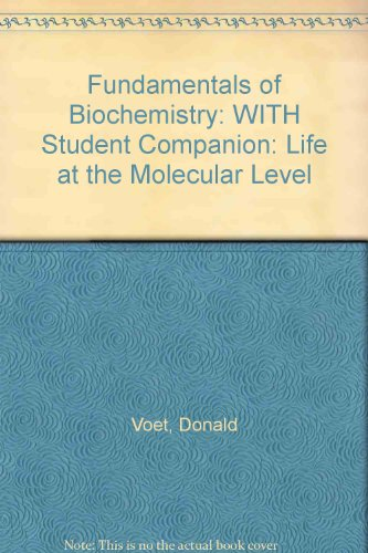 9780470284391: Fundamentals of Biochemistry: WITH Student Companion: Life at the Molecular Level