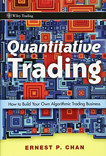 9780470284889: Quantitative Trading: How to Build Your Own Algorithmic Trading Business (Wiley Trading)