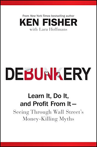 9780470285350: Debunkery: Learn It, Do It, and Profit from It - Seeing Through Wall Street's Money-Killing Myths