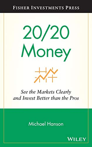 9780470285398: 20/20 Money: See the Markets Clearly and Invest Better Than the Pros