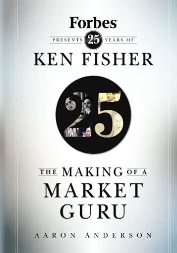 9780470285428: The Making of a Market Guru: Forbes Presents 25 Years of Ken Fisher
