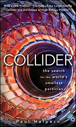 9780470286203: Collider: The Search for the World's Smallest Particles