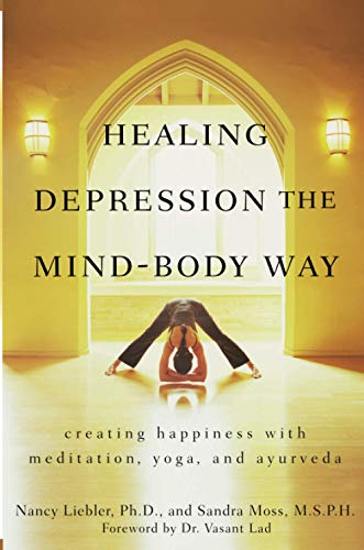 9780470286319: Healing Depression the Mind-body Way: Creating Happiness with Meditation, Yoga, and Ayurveda