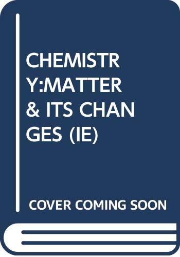 9780470286449: CHEMISTRY:MATTER & ITS CHANGES (IE)