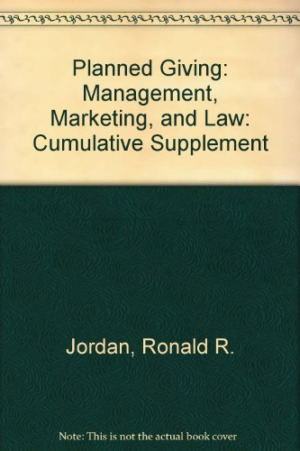 9780470286487: Planned Giving: Management, Marketing, and Law: Cumulative Supplement