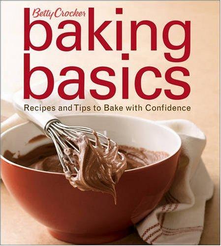 9780470286616: Betty Crocker Baking Basics: Recipes and Tips to Bake with Confidence